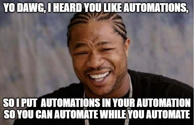 yo-dawg-automations.jpg